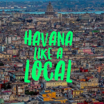 Havana like a local: a guide to Havana